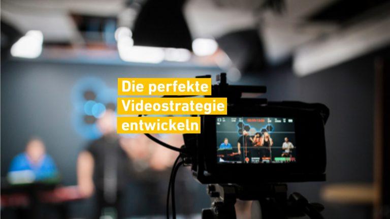Die perfekte Videostrategie entwickeln